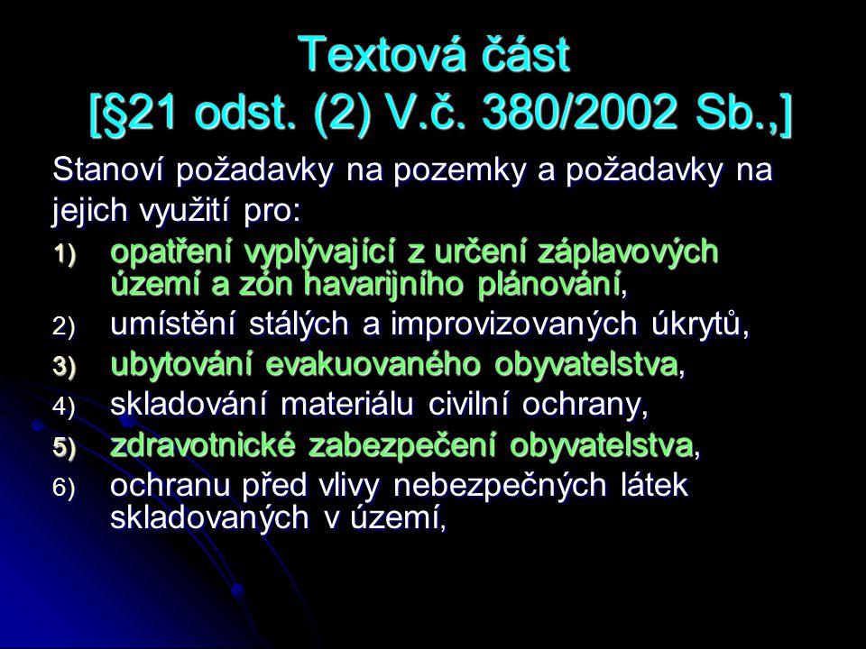 Textová část [§21 odst. (2) V.č. 380/2002 Sb.,]